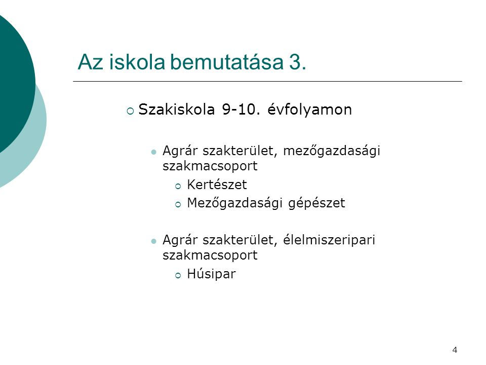 4 Az iskola bemutatása 3. Szakiskola 9-10.