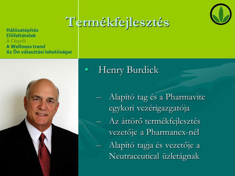 Termékfejlesztés •Henry Burdick –Alapító tag és a Pharmavite egykori vezérigazgatója –Az áttörő termékfejlesztés vezetője a Pharmanex-nél –Alapító tag
