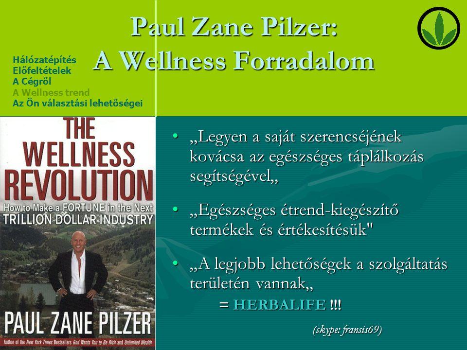 """Paul Zane Pilzer: A Wellness Forradalom •""""Legyen a saját szerencséjének kovácsa az egészséges táplálkozás segítségével"""" •""""Egészséges étrend-kiegészítő"""
