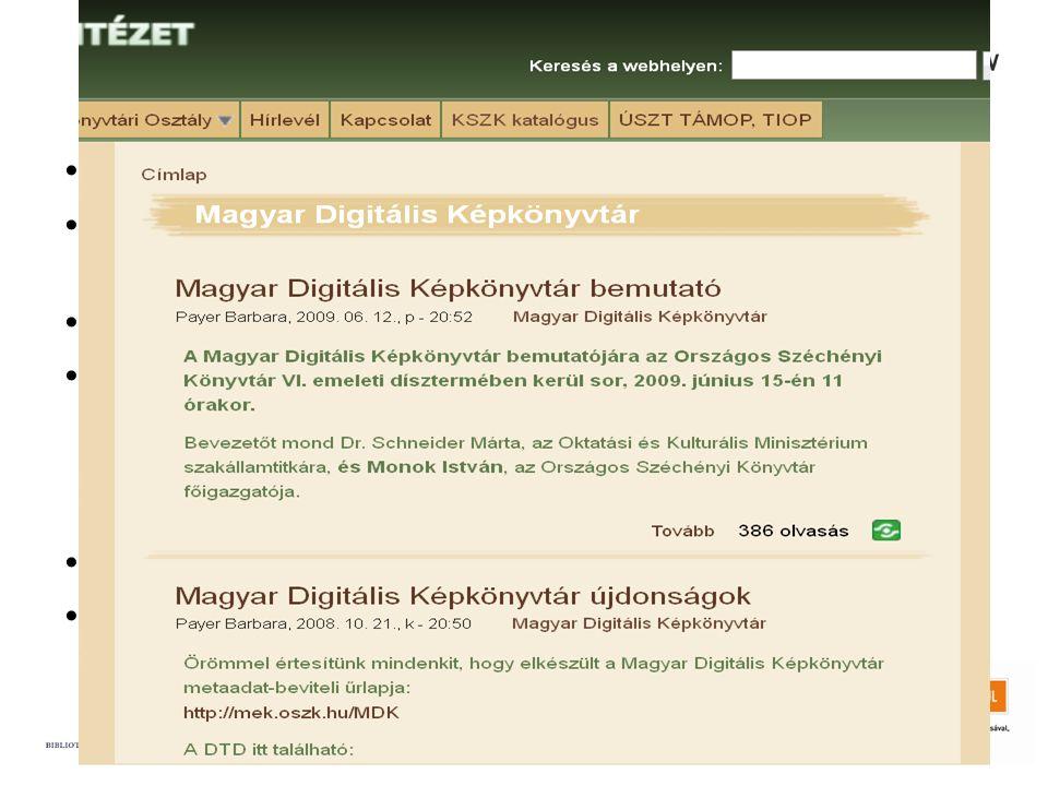 Történeti áttekintés •Magyar Digitális Képkönyvtár – www.kepkonyvtar.huwww.kepkonyvtar.hu •2008. Oktatási és Kulturális Minisztérium projekt – Reneszá