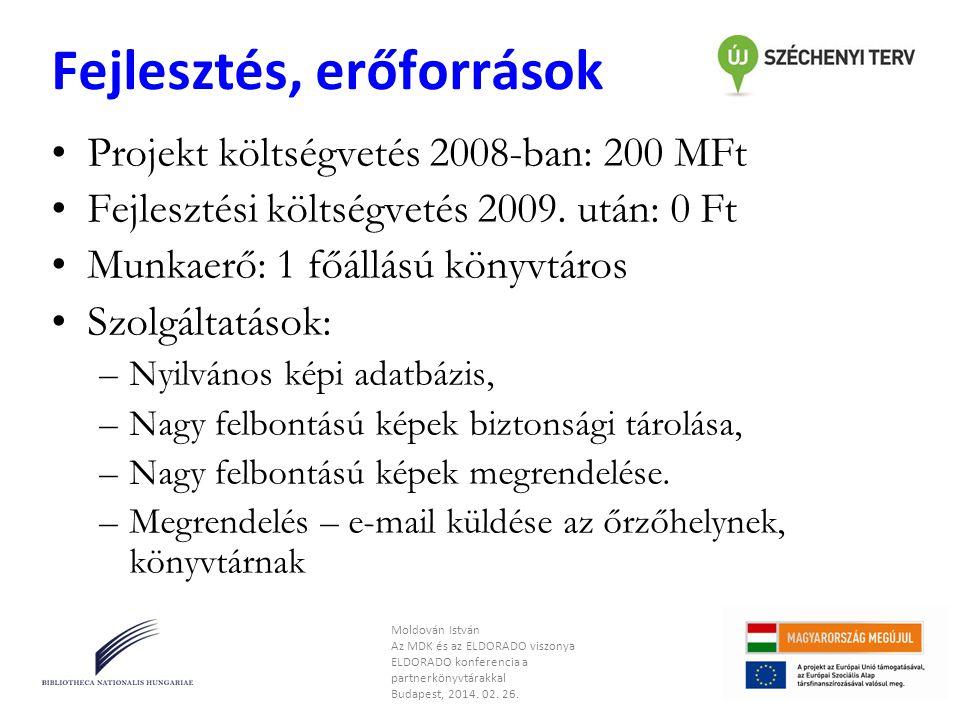 Fejlesztés, erőforrások •Projekt költségvetés 2008-ban: 200 MFt •Fejlesztési költségvetés 2009. után: 0 Ft •Munkaerő: 1 főállású könyvtáros •Szolgálta