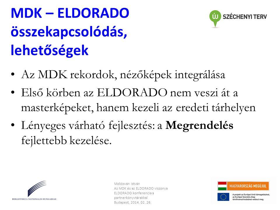 MDK – ELDORADO összekapcsolódás, lehetőségek •Megrendelés az ELDORADO-ban: –Az áttöltött rekordokból, –Komplett megrendelési folyamatkezelés, –Felhasználói adatbázis, –Rögzített árképzés, differenciált árakkal, –Nagyobb nyilvánosság, forgalom.