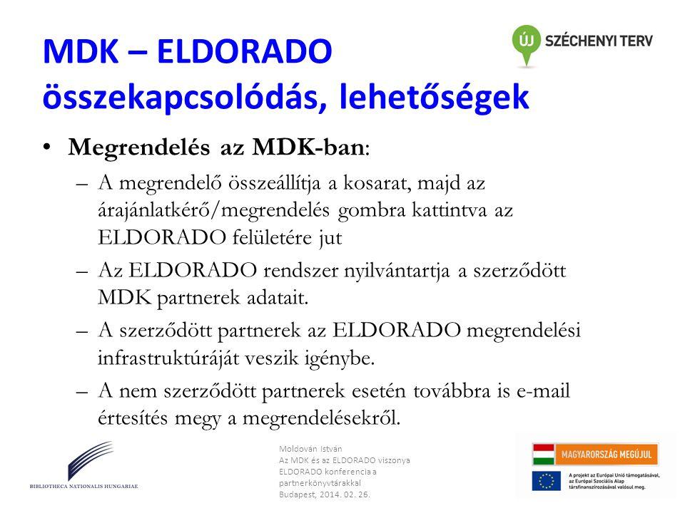 MDK – ELDORADO összekapcsolódás, lehetőségek •Megrendelés az MDK-ban: –A megrendelő összeállítja a kosarat, majd az árajánlatkérő/megrendelés gombra k