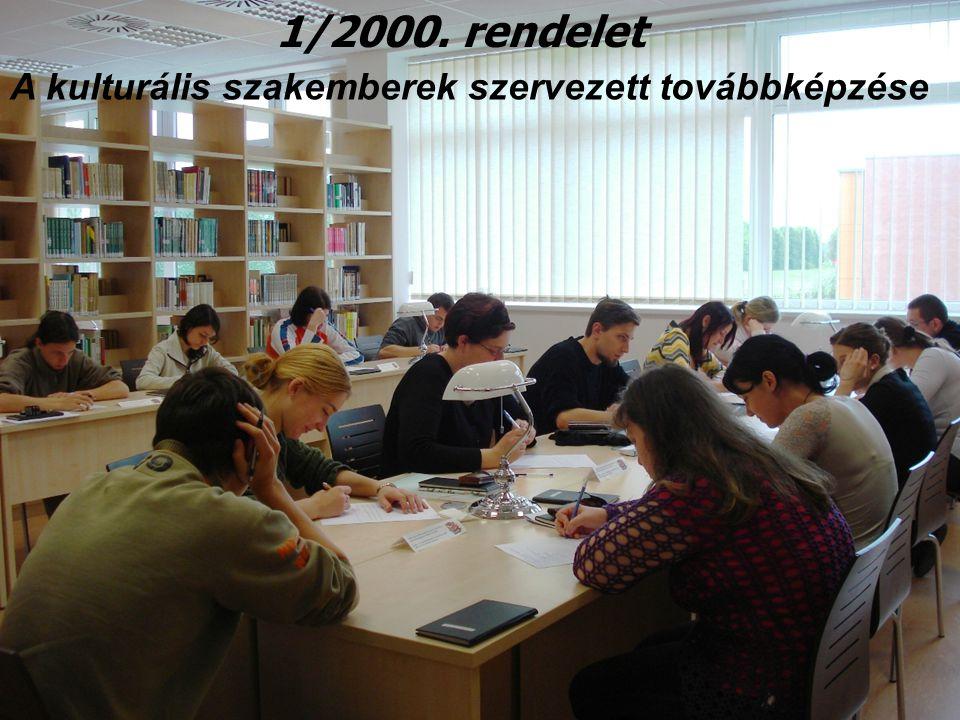 1/2000. rendelet A kulturális szakemberek szervezett továbbképzése