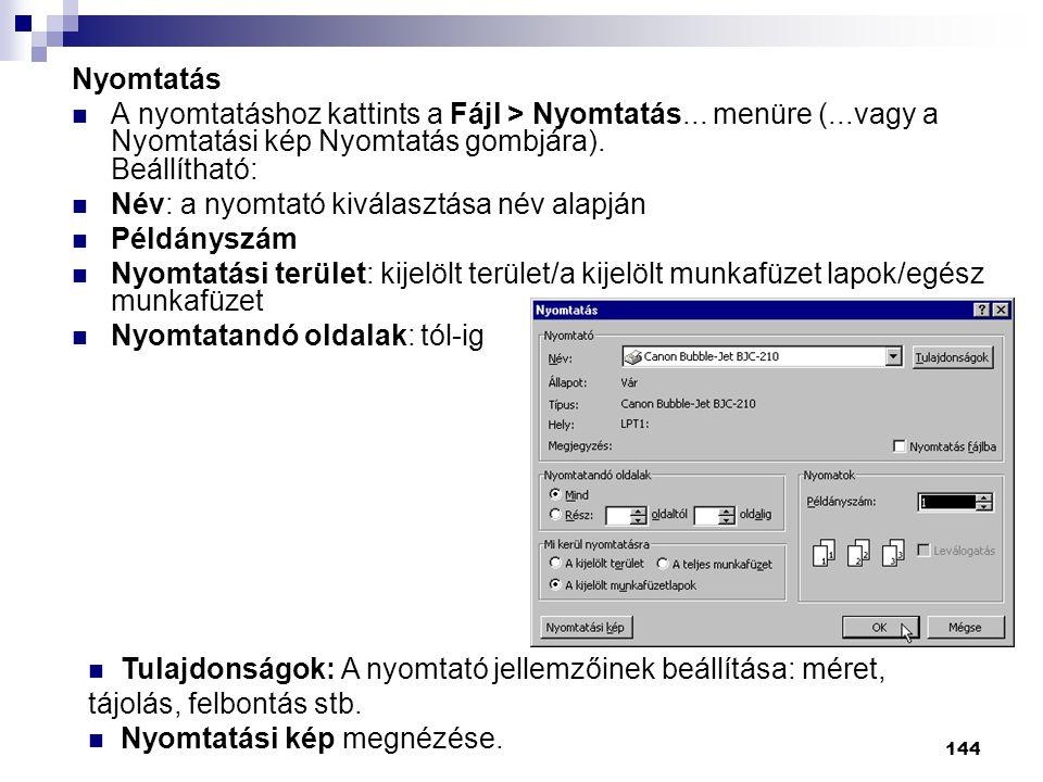 144 Nyomtatás  A nyomtatáshoz kattints a Fájl > Nyomtatás...