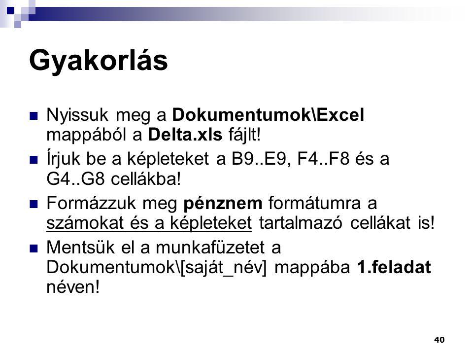 40 Gyakorlás  Nyissuk meg a Dokumentumok\Excel mappából a Delta.xls fájlt.