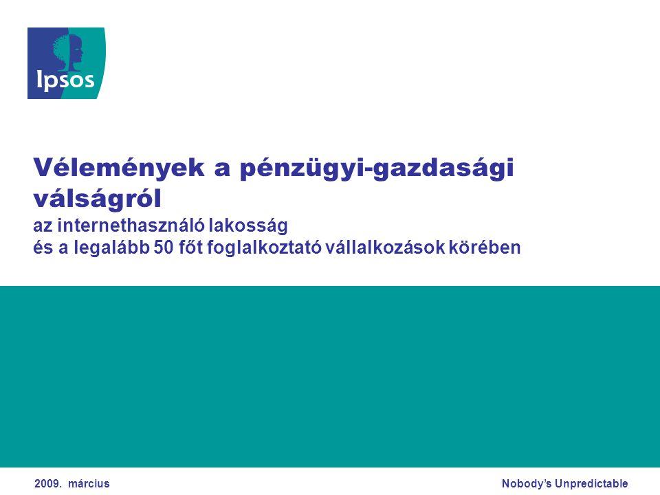 © 2008 Ipsos  A magyar internetezők döntő többsége pesszimista a jövőt illetően: az uralkodó vélemény szerint egyaránt romlás várható az ország gazdasági helyzetében, az emberek életszínvonalában, a település helyzetében, illetve a válaszadók családjának helyzetében.