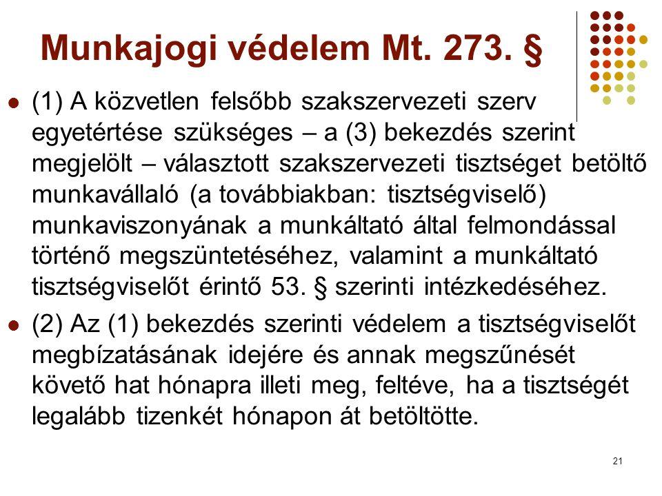 21 Munkajogi védelem Mt.273.