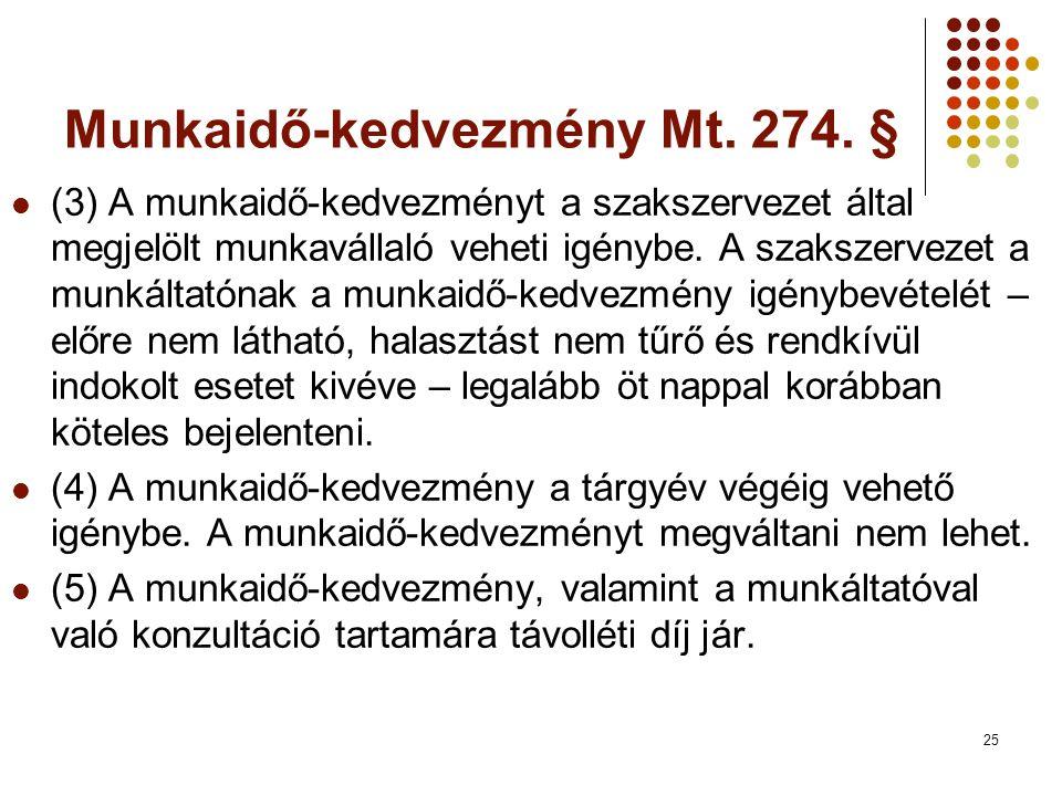 25 Munkaidő-kedvezmény Mt.274.