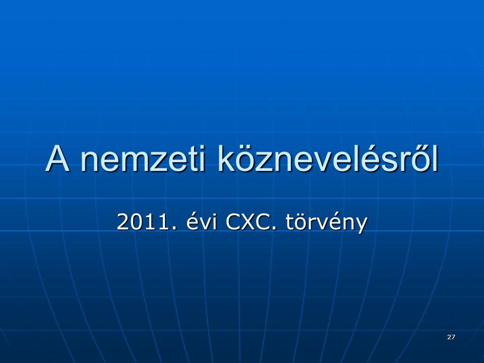 27 A nemzeti köznevelésről 2011. évi CXC. törvény