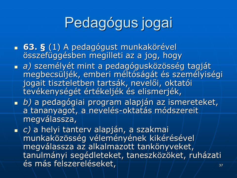 37 Pedagógus jogai  63.