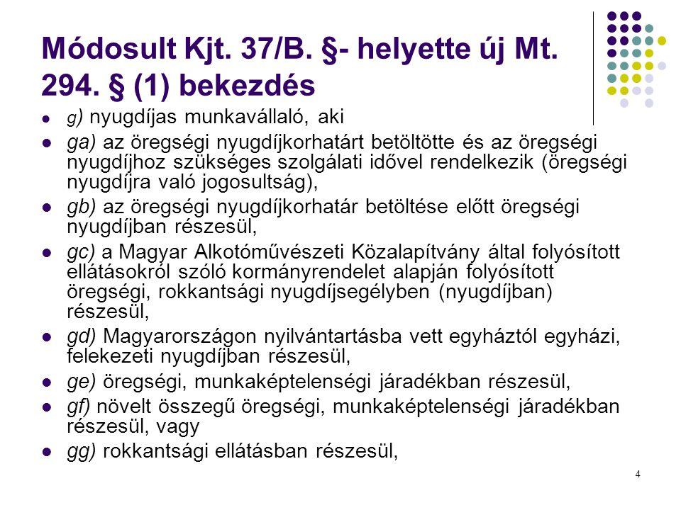 4 Módosult Kjt.37/B. §- helyette új Mt. 294.