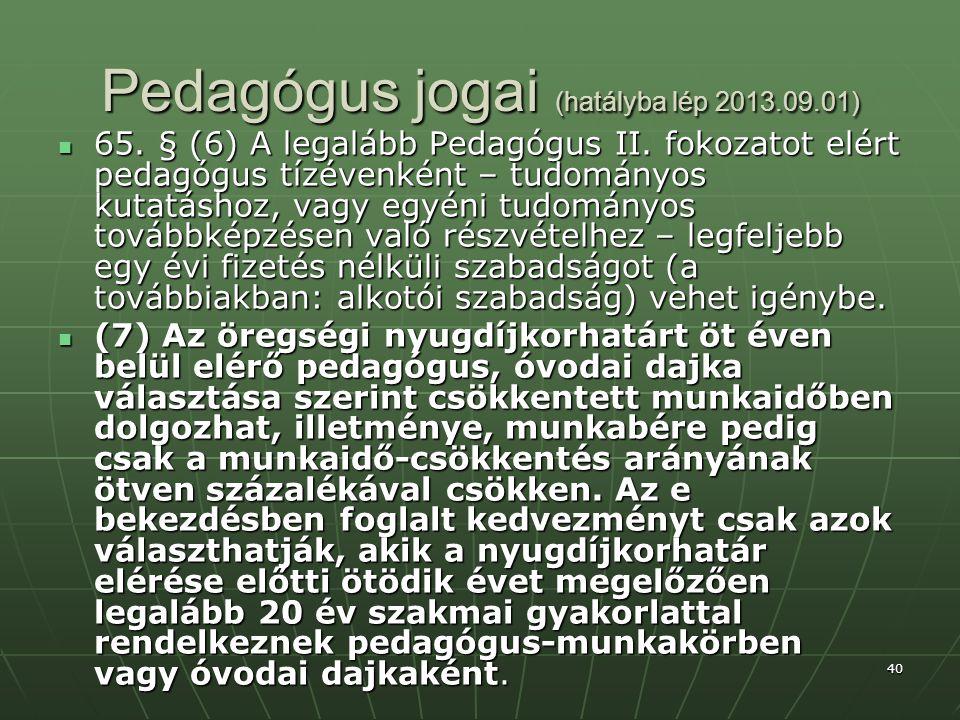 40 Pedagógus jogai (hatályba lép 2013.09.01)  65.