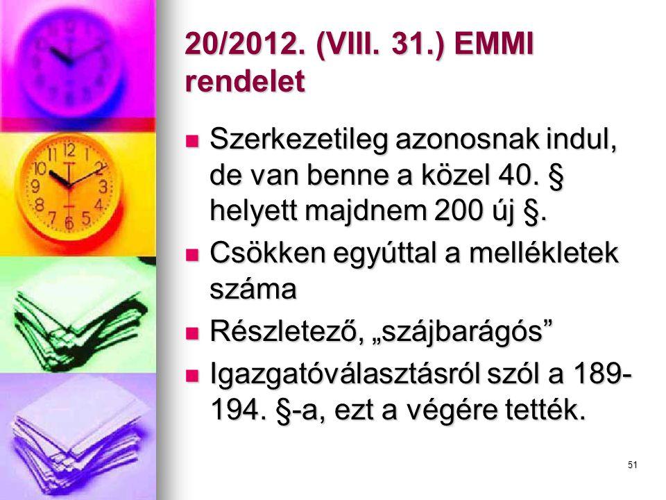 51 20/2012.(VIII. 31.) EMMI rendelet  Szerkezetileg azonosnak indul, de van benne a közel 40.