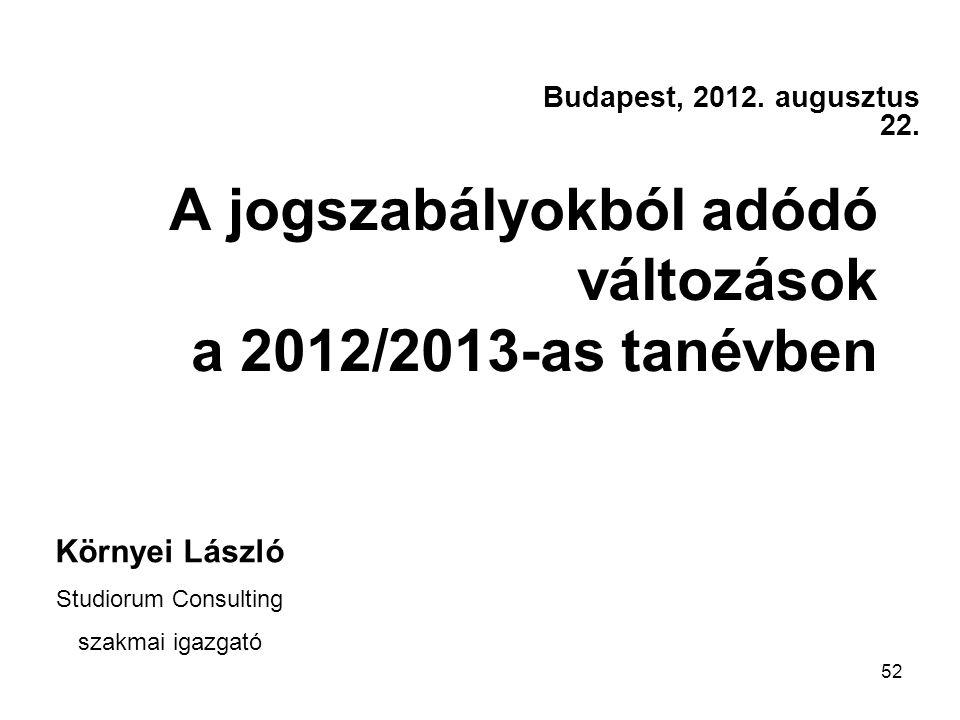 52 A jogszabályokból adódó változások a 2012/2013-as tanévben Budapest, 2012.
