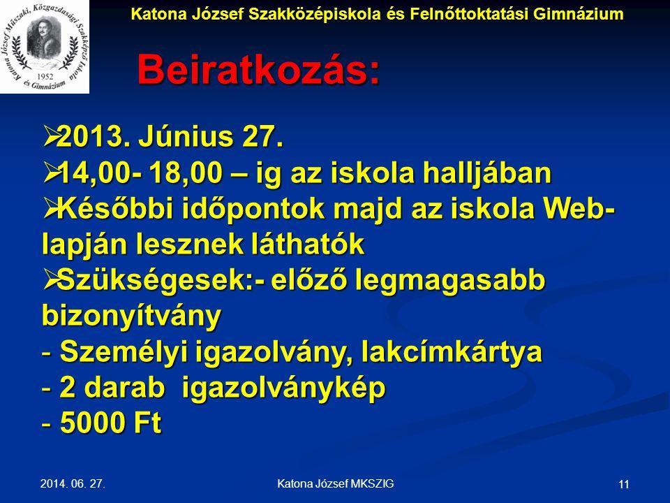 2014. 06. 27. Katona József MKSZIG 11  2013. Június 27.