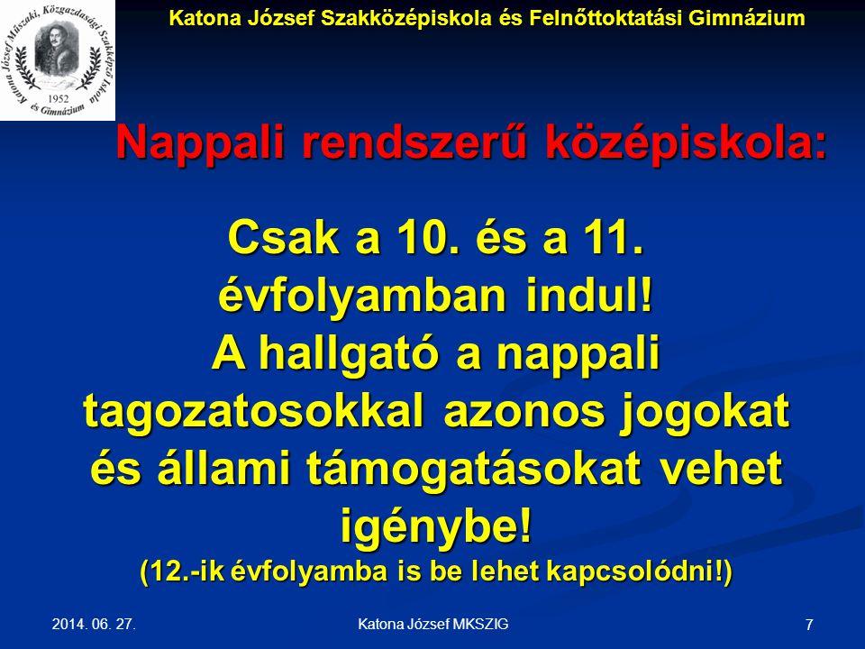 2014. 06. 27. Katona József MKSZIG 7 Csak a 10.