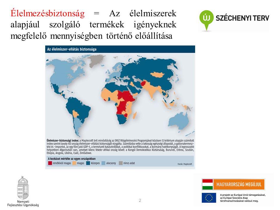 2 Élelmezésbiztonság = Az élelmiszerek alapjául szolgáló termékek igényeknek megfelelő mennyiségben történő előállítása
