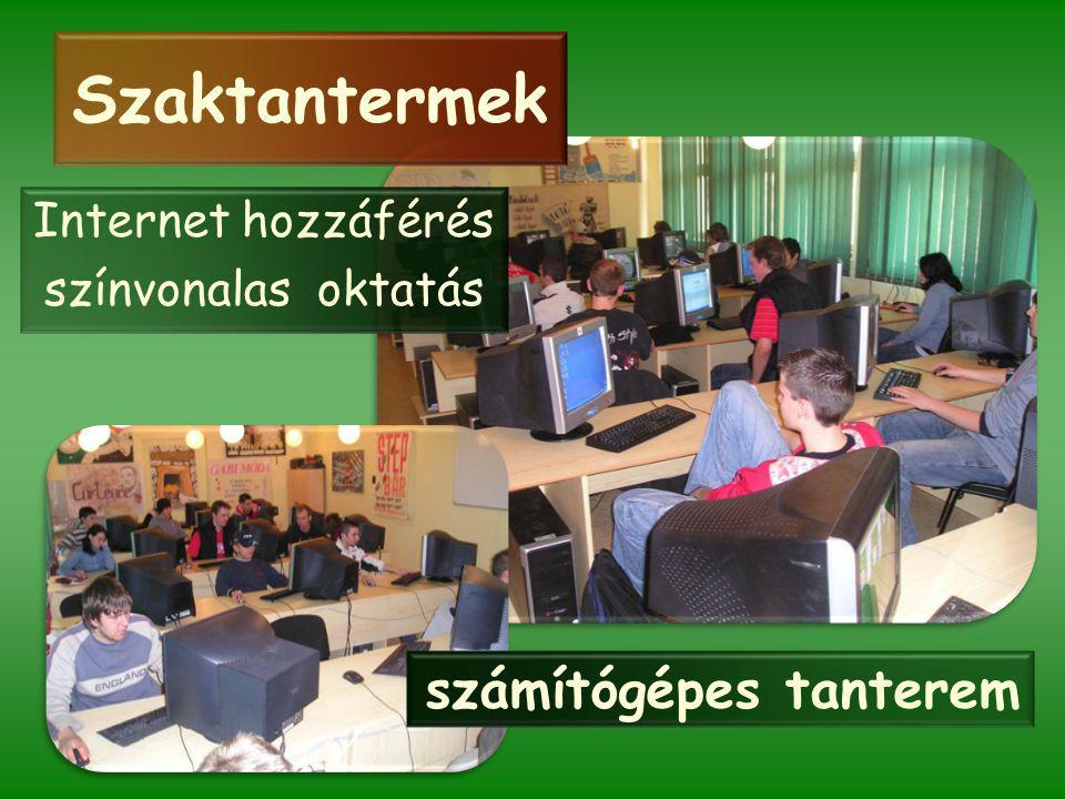 Szaktantermek Internet hozzáférés színvonalas oktatás számítógépes tanterem