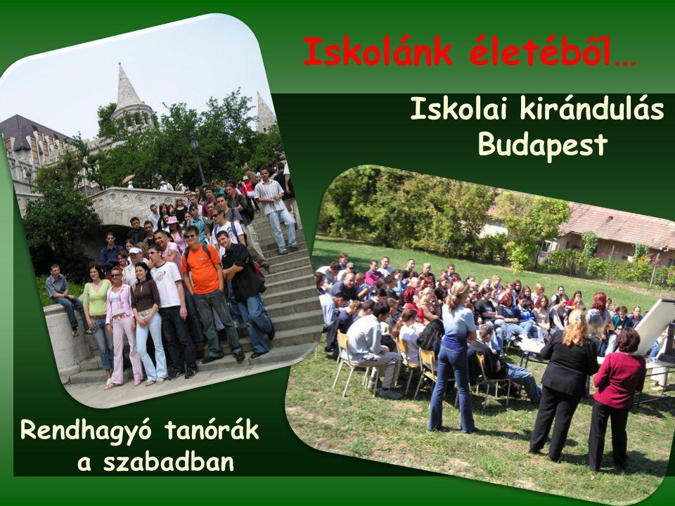 Iskolánk életéből… Iskolai kirándulás Budapest Rendhagyó tanórák a szabadban