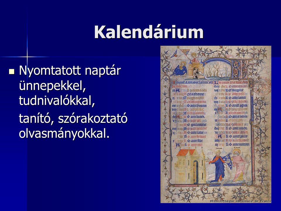 Kalendárium  Nyomtatott naptár ünnepekkel, tudnivalókkal, tanító, szórakoztató olvasmányokkal.