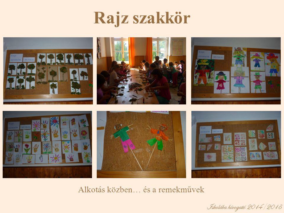 Iskolába hívogató 2014/2015 Rajz szakkör Alkotás közben… és a remekművek