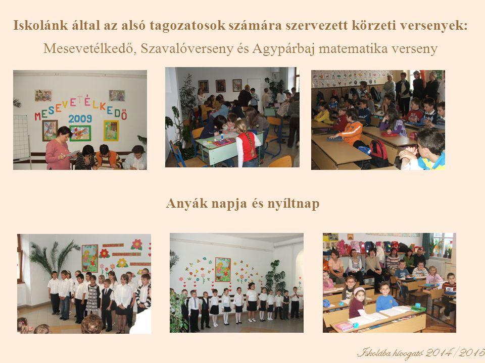Iskolánk által az alsó tagozatosok számára szervezett körzeti versenyek: Mesevetélkedő, Szavalóverseny és Agypárbaj matematika verseny Anyák napja és