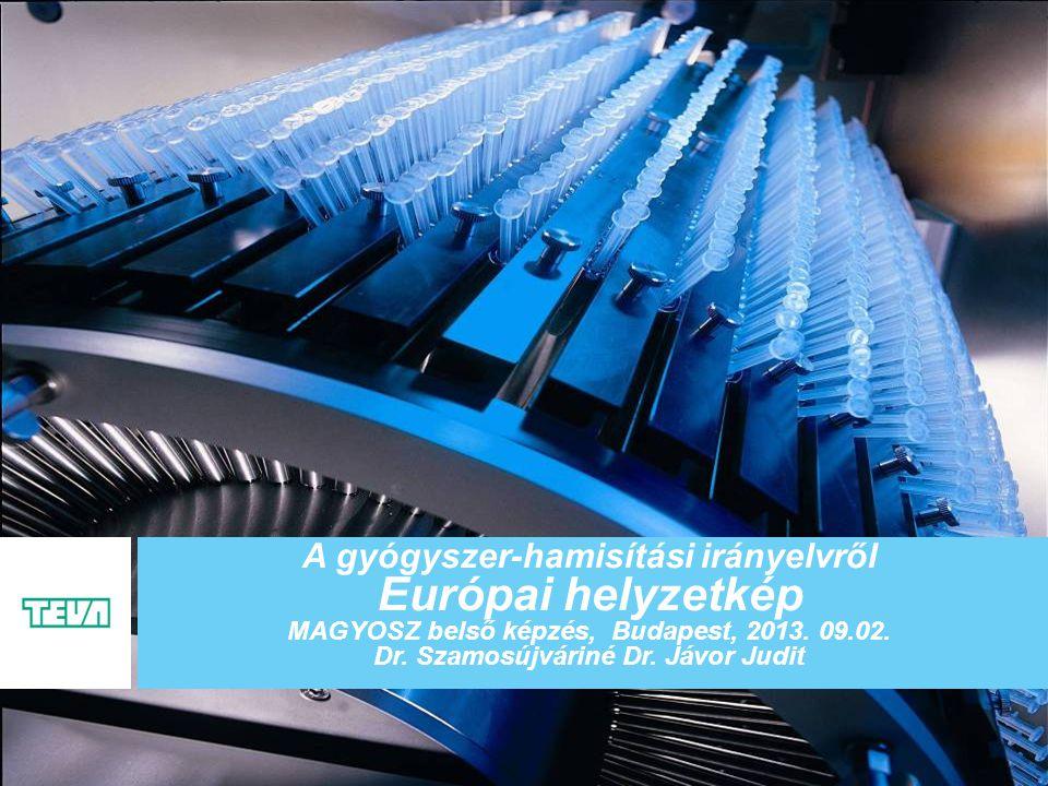 1 Business Unit Name A gyógyszer-hamisítási irányelvről Európai helyzetkép MAGYOSZ belső képzés, Budapest, 2013.