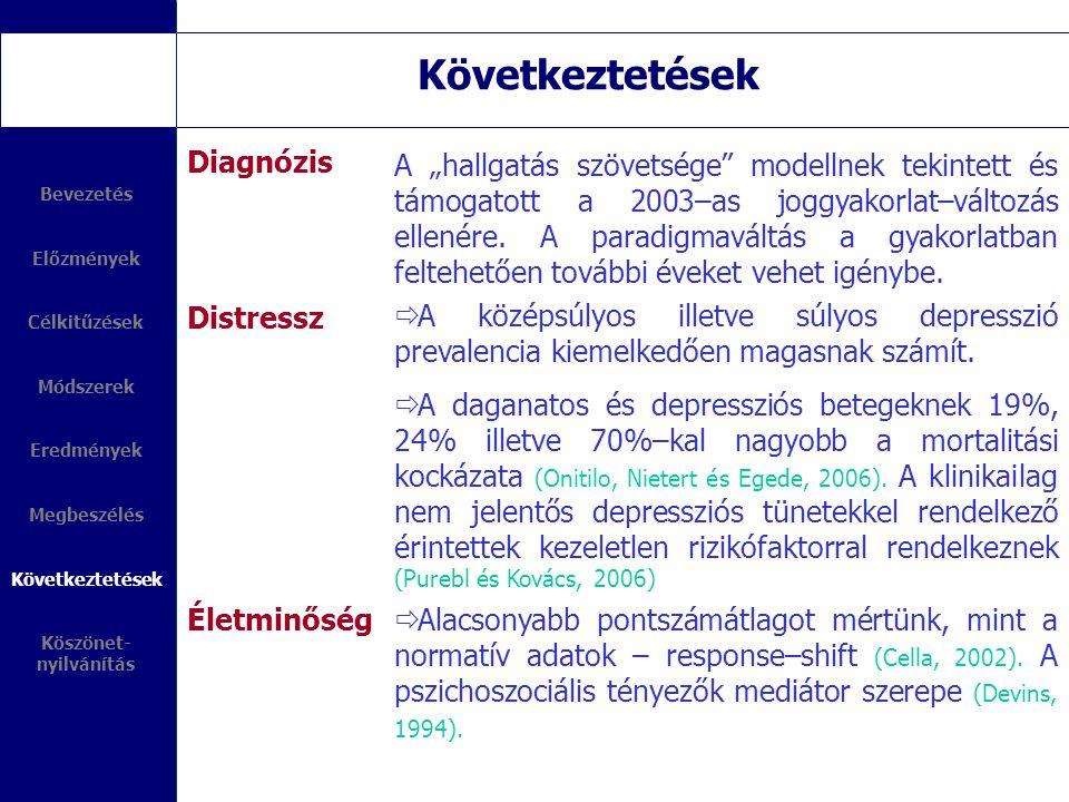 """Következtetések Diagnózis Distressz A """"hallgatás szövetsége"""" modellnek tekintett és támogatott a 2003–as joggyakorlat–változás ellenére. A paradigmavá"""
