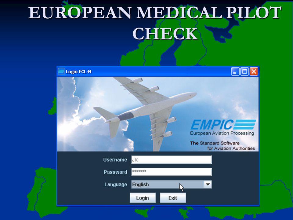 EUROPEAN MEDICAL PILOT CHECK EUROPEAN MEDICAL PILOT CHECK