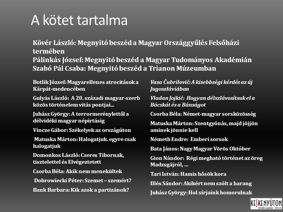 A kötet tartalma Botlik József: Magyarellenes atrocitások a Kárpát-medencében Gulyás László: A 20.
