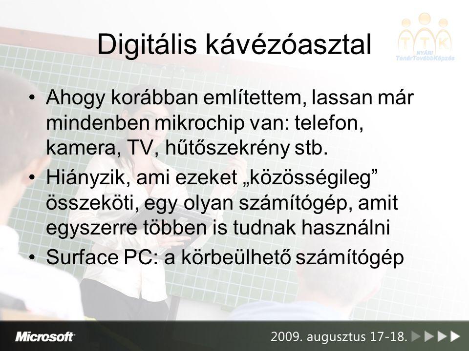 Digitális kávézóasztal •Ahogy korábban említettem, lassan már mindenben mikrochip van: telefon, kamera, TV, hűtőszekrény stb.