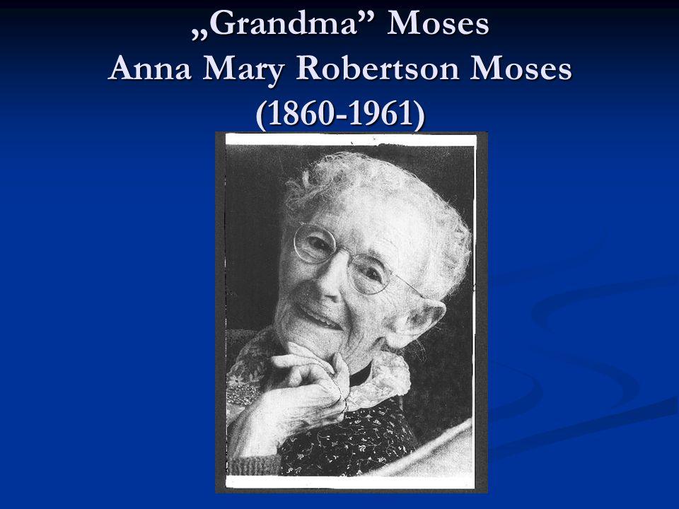 """""""Grandma"""" Moses Anna Mary Robertson Moses (1860-1961)"""