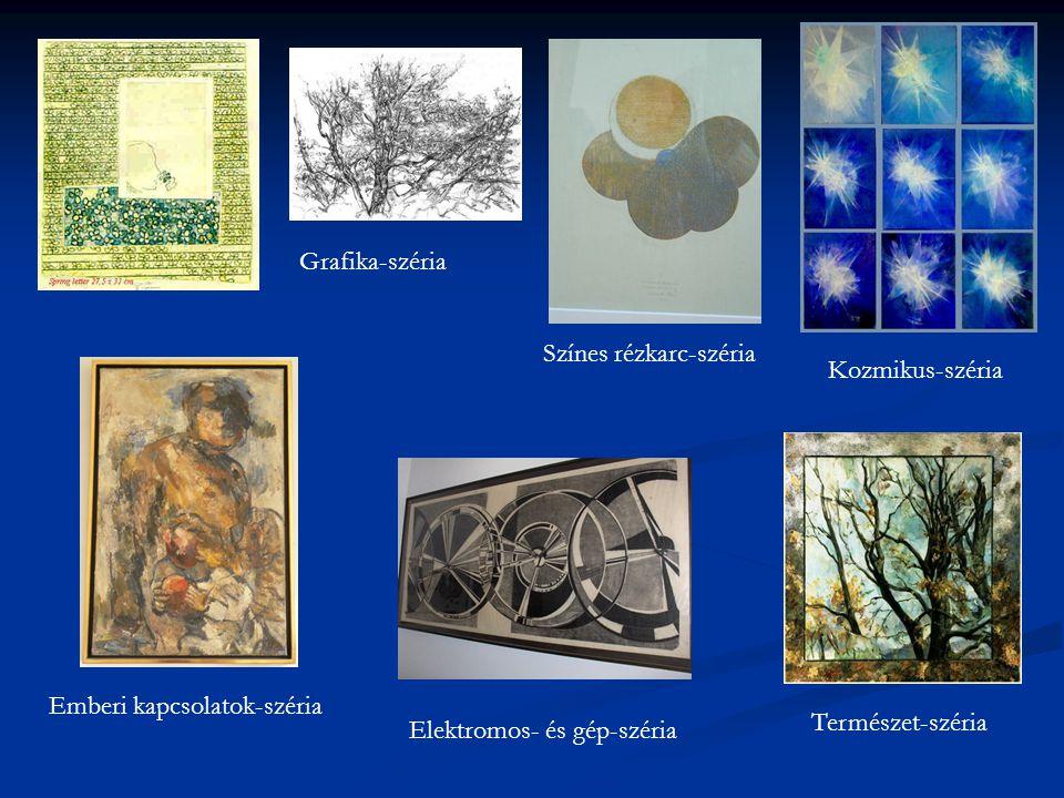 Grafika-széria Emberi kapcsolatok-széria Színes rézkarc-széria Elektromos- és gép-széria Természet-széria Kozmikus-széria