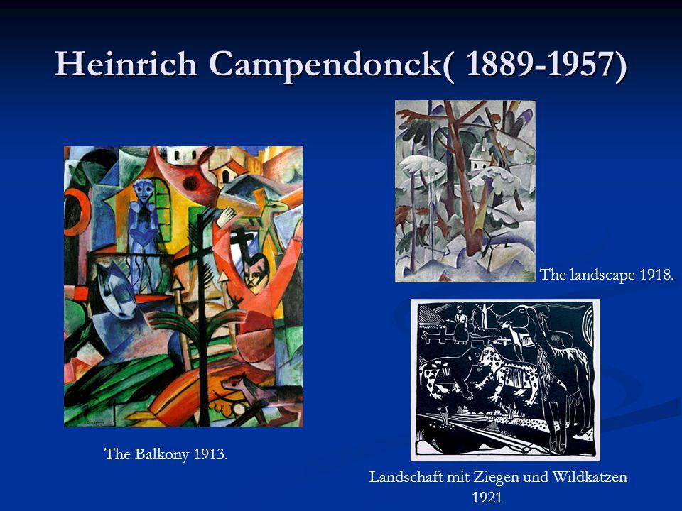 Heinrich Campendonck( 1889-1957) The Balkony 1913. The landscape 1918. Landschaft mit Ziegen und Wildkatzen 1921