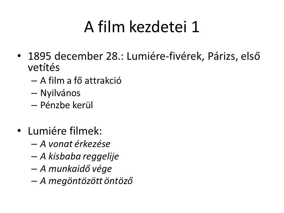 A film kezdetei 1 • 1895 december 28.: Lumiére-fivérek, Párizs, első vetítés – A film a fő attrakció – Nyilvános – Pénzbe kerül • Lumiére filmek: – A
