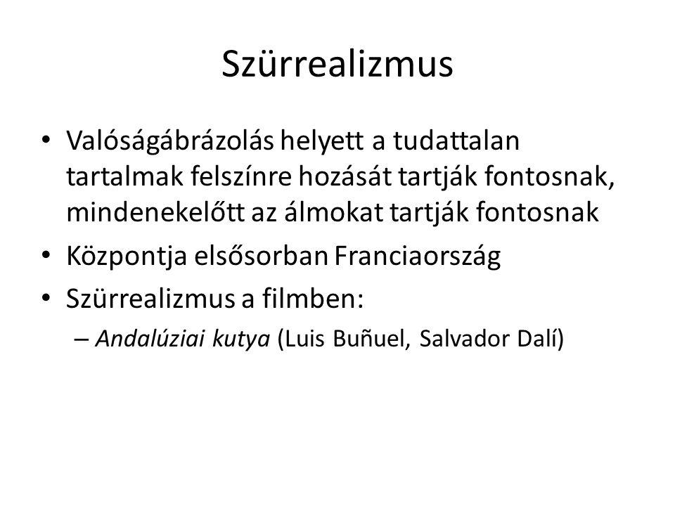 Szürrealizmus • Valóságábrázolás helyett a tudattalan tartalmak felszínre hozását tartják fontosnak, mindenekelőtt az álmokat tartják fontosnak • Közp