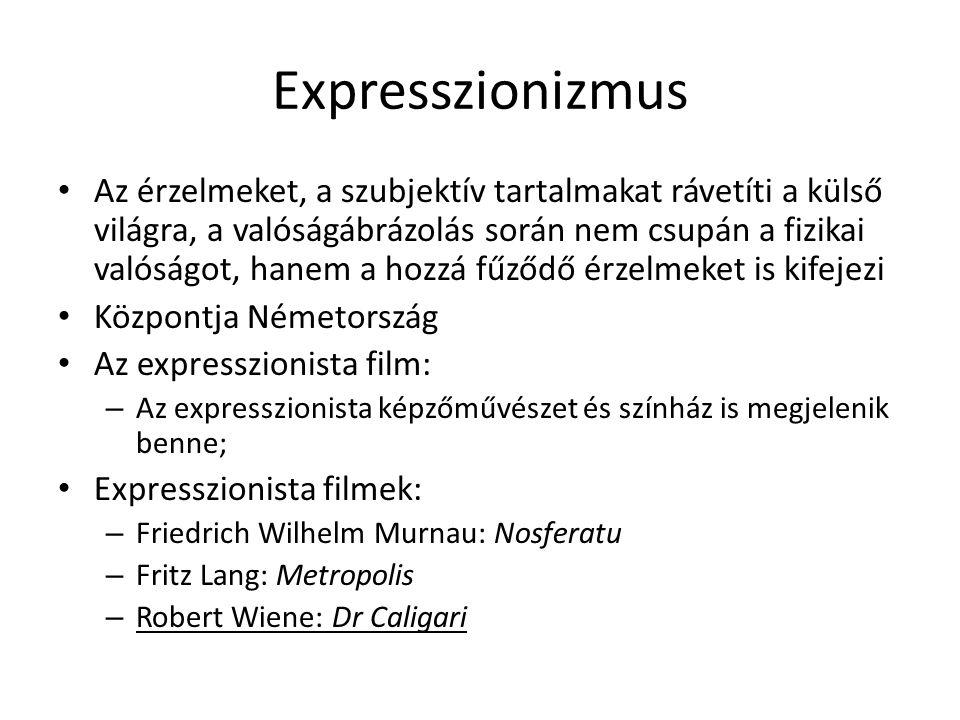 Expresszionizmus • Az érzelmeket, a szubjektív tartalmakat rávetíti a külső világra, a valóságábrázolás során nem csupán a fizikai valóságot, hanem a