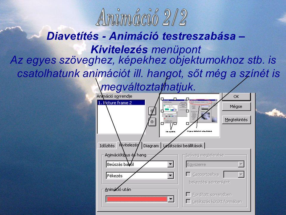 Diavetítés - Animáció testreszabása – Időzítés menüpont Be lehet állítani az egyes objektumok megjelenési sorrendjét, valamint azt, hogy animációval (