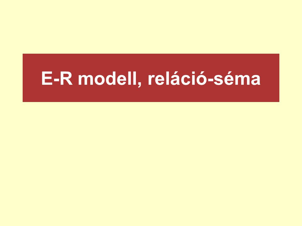 E-R modell, reláció-séma
