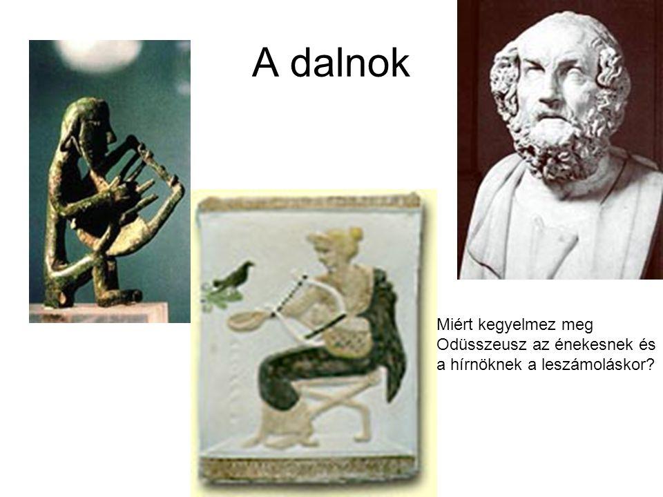 A dalnok Miért kegyelmez meg Odüsszeusz az énekesnek és a hírnöknek a leszámoláskor?