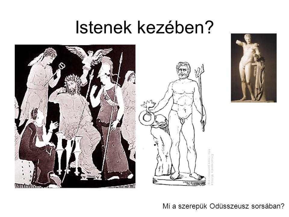 Istenek kezében? Mi a szerepük Odüsszeusz sorsában?