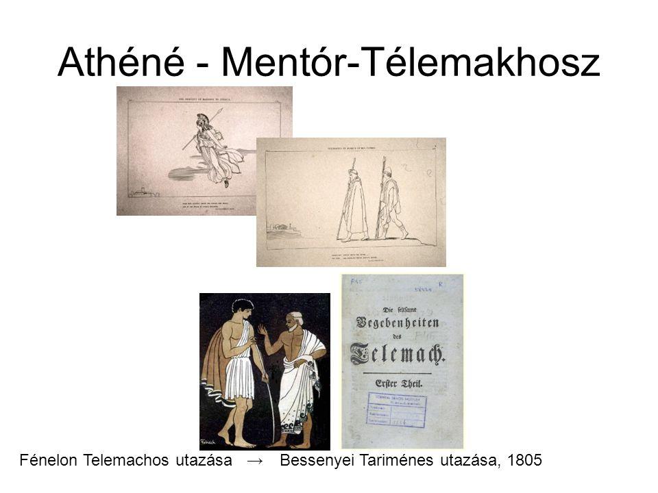 Athéné - Mentór-Télemakhosz Fénelon Telemachos utazása → Bessenyei Tariménes utazása, 1805