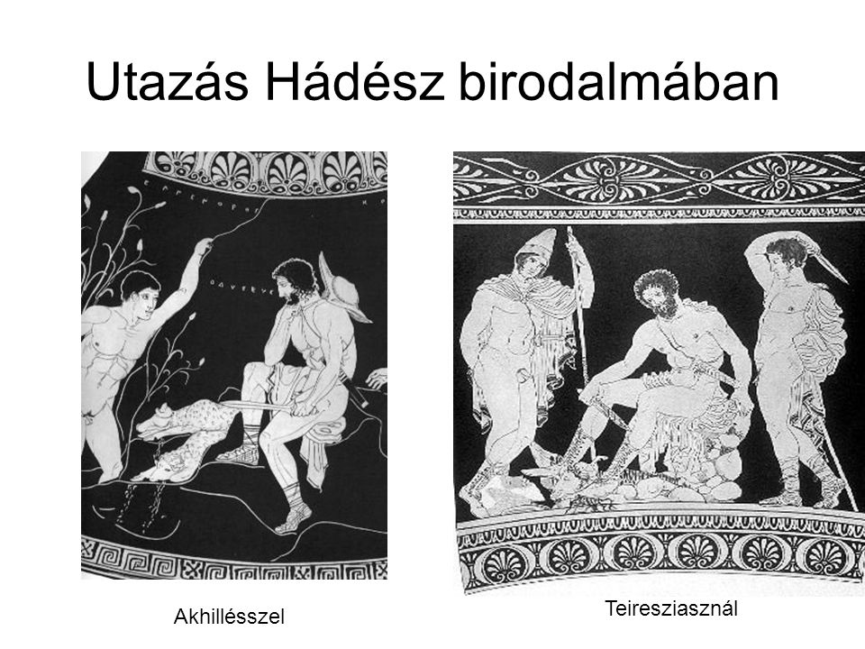 Utazás Hádész birodalmában Teiresziasznál Akhillésszel