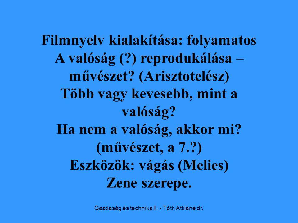 Gazdaság és technika II. - Tóth Attiláné dr.