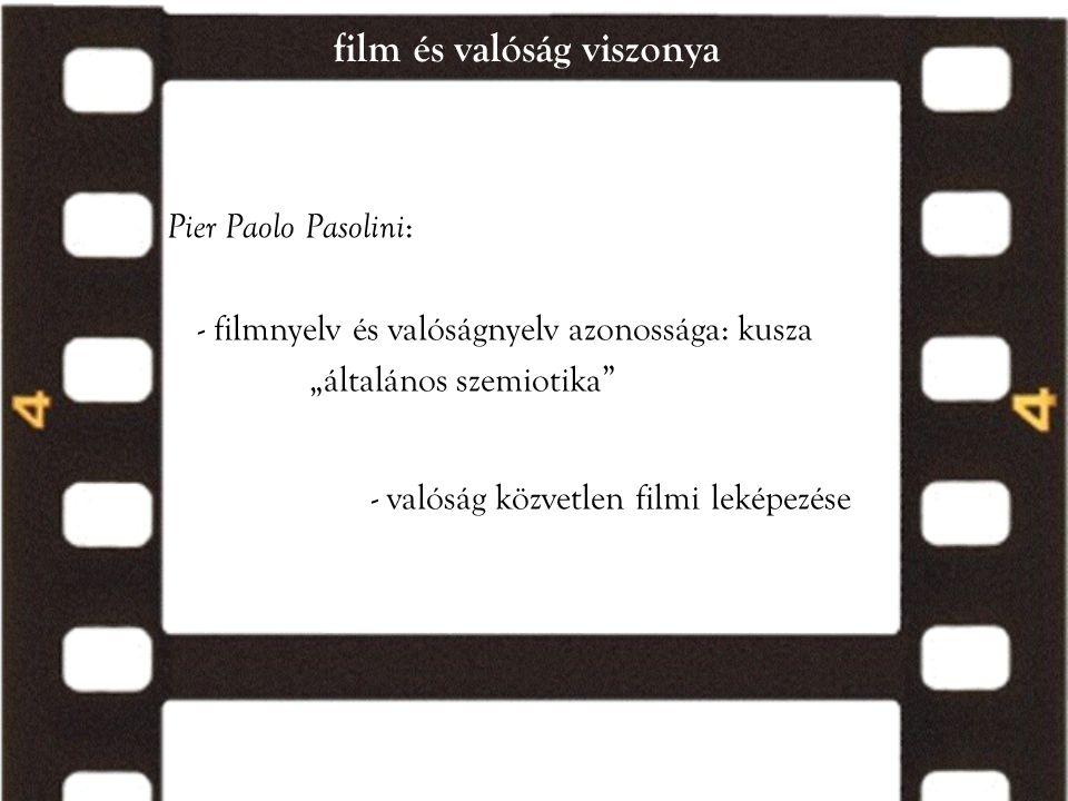 a filmi jelentés aspektusai Peter Wollen: - a film jelrendszere - egyeztethetö Peirce jeltipológiájával - Peirce második jelhármassága: - ikon- hasonlóságon alapul : kép - index- egzisztenciális kapcsolat : tünet - szimbólum- önkényes, egyezményes : jelkép - korábbi filmelméletek mindig egyik vagy másik aspektust hangsúlyozták a többi rovására