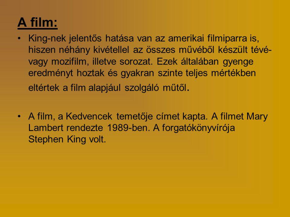 A film: •King-nek jelentős hatása van az amerikai filmiparra is, hiszen néhány kivétellel az összes művéből készült tévé- vagy mozifilm, illetve sorozat.