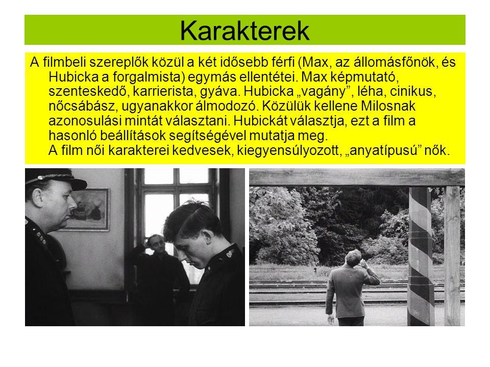 Karakterek A filmbeli szereplők közül a két idősebb férfi (Max, az állomásfőnök, és Hubicka a forgalmista) egymás ellentétei.