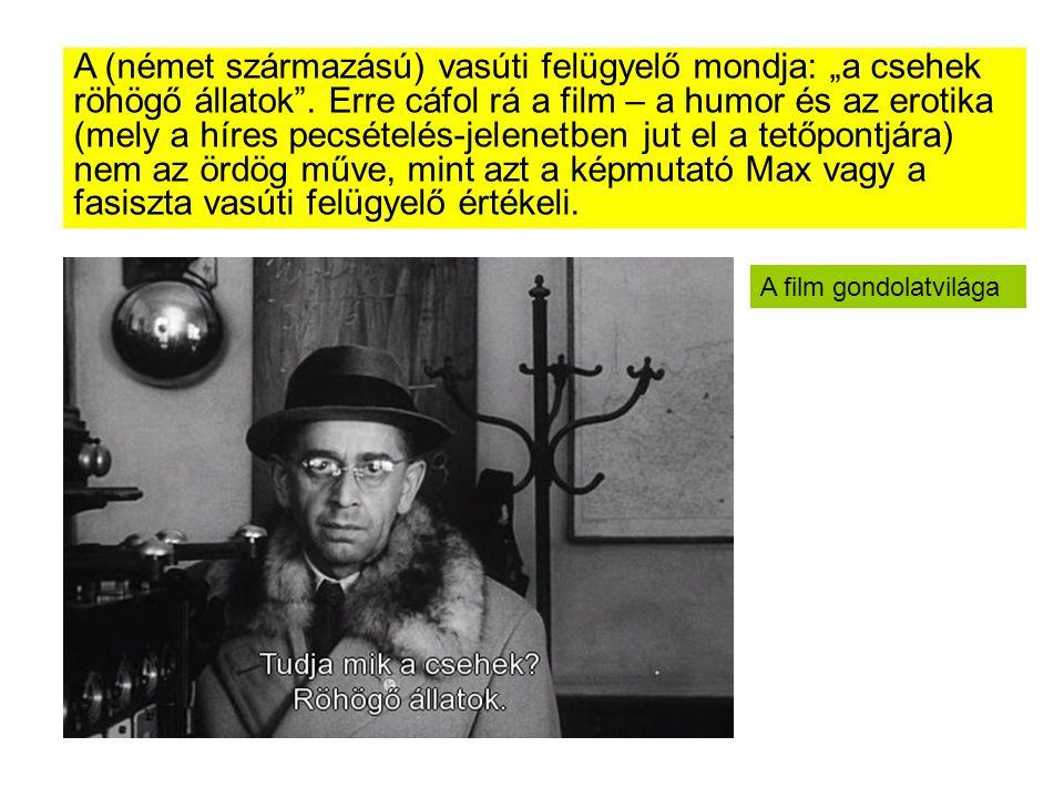 """A (német származású) vasúti felügyelő mondja: """"a csehek röhögő állatok ."""