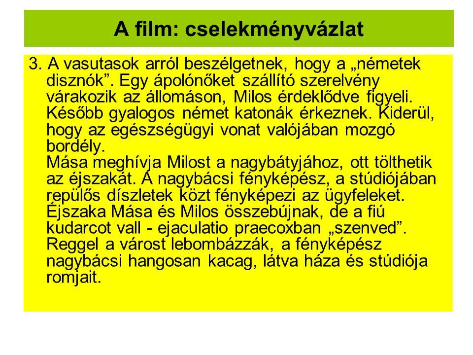"""A film: cselekményvázlat 3.A vasutasok arról beszélgetnek, hogy a """"németek disznók ."""